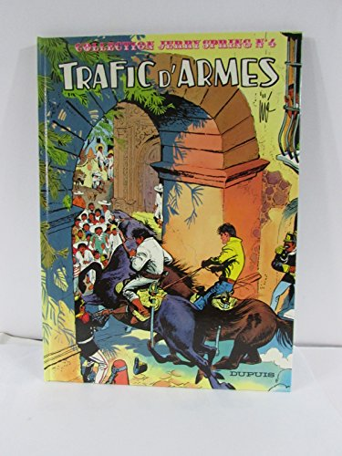 Jerry Spring, Tome 4 : Trafic d'armes