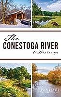 Conestoga River: A History (Natural History)