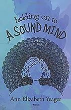 Holding on to a Sound Mind