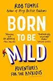Born to be Mild: Adventures for the Anxious