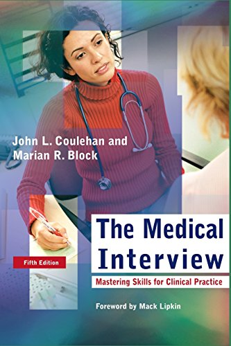 The Medical Interview: Mastering Skills for Clinical...