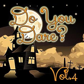 Do You Dare? Vol.4