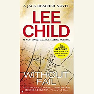 Without Fail     A Jack Reacher Novel              By:                                                                                                                                 Lee Child                               Narrated by:                                                                                                                                 Dick Hill                      Length: 16 hrs and 35 mins     4,447 ratings     Overall 4.5