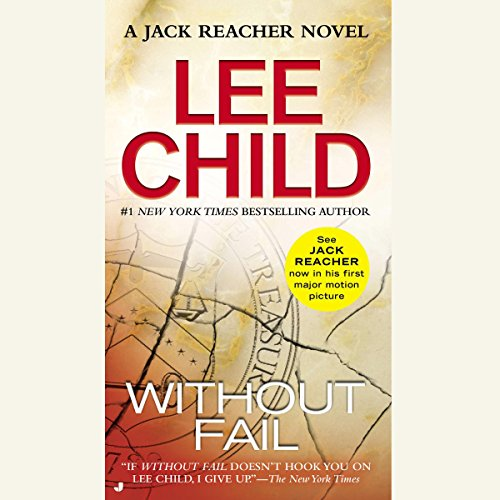 Without Fail     A Jack Reacher Novel              By:                                                                                                                                 Lee Child                               Narrated by:                                                                                                                                 Dick Hill                      Length: 16 hrs and 35 mins     4,568 ratings     Overall 4.5