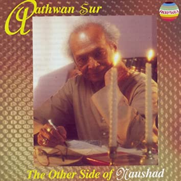 Aathwan Sur - The Other Side of Naushad