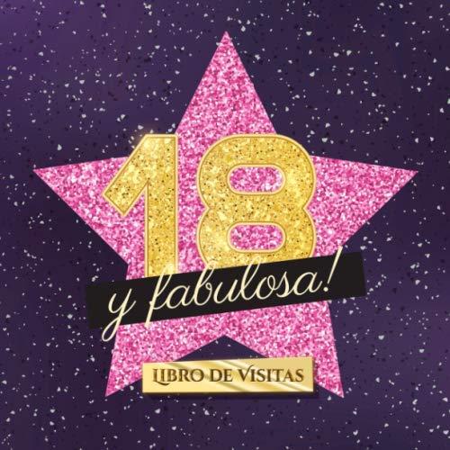 18 y fabulosa: Libro de visitas para el 18 cumpleaños - Regalo original para mujer 18 años - Decoración de fiesta - Hollywood - Libro de firmas para felicitaciones y fotos de los invitados