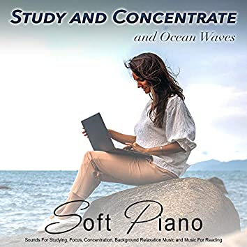 Study and Concentrate: Soft Piano and Ocean Waves Sounds For Studying, Focus, Concentration, Background Relaxation Music and Music For Reading