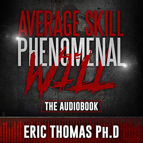 Average Skill Phenomenal Will (The Audio Book)