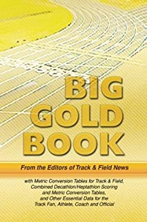 comprar comparacion Track & Field News' Big Gold Book: Metric Conversion Tables for Track & Field, Combined Decathlon/Heptathlon Scoring and M...
