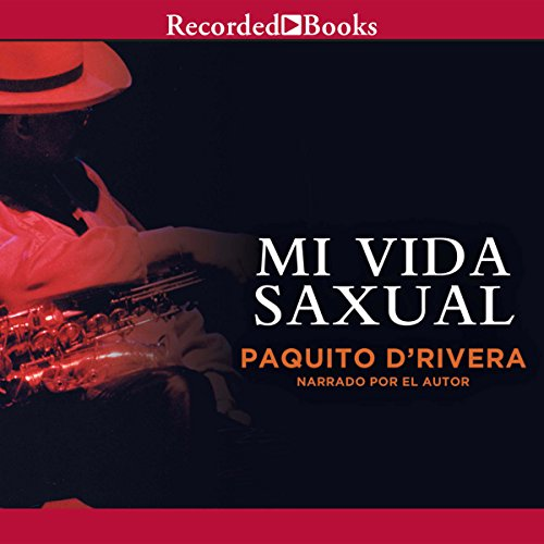Mi Vida Saxual [My Sax Life] (Texto Completo) audiobook cover art