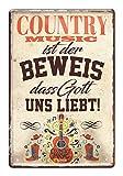 Blechschild Country Music ist der Beweis dass Gott uns
