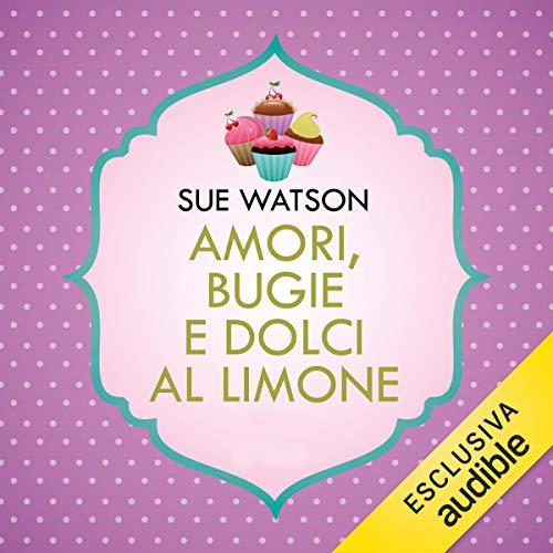 Amori, bugie e dolci al limone audiobook cover art