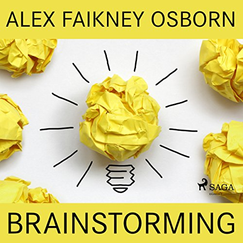 Brainstorming                   Written by:                                                                                                                                 Alex Faikney Osborn                               Narrated by:                                                                                                                                 Paul Simpson                      Length: 4 hrs and 31 mins     Not rated yet     Overall 0.0