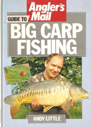 """Angler's Mail"" Guide to Big Carp Fishing"