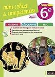 Mon cahier de compétences Histoire-Géographie-EMC 6e