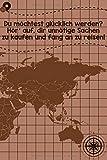 Du möchtest glücklich werden? Hör auf dir unnötige Sachen zu kaufen und fang an zu reisen: Reisetagebuch DinA 5 Notizbuch für Reise-Fans Platz für Notizen und Fotos zum Einkleben