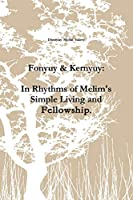 Fonyuy & Kernyuy: In Rhythms of Melim's Simple Living and Fellowship.