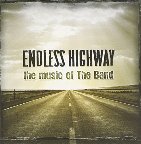 Endless Highway - The Music of The Band