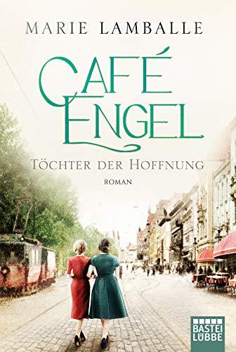 Café Engel: Töchter der Hoffnung. Roman (Café-Engel-Saga 3)