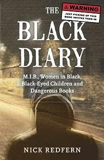 The Black Diary: M.I.B., Women in Black, Black-Eyed Children, and Dangerous Books