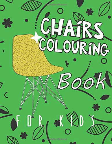 Chairs Colouring Book: Fun and spectacular Coloring Book (Preschool And Toddlers Book)
