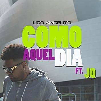 Como Aquel Dia (feat. JQ)