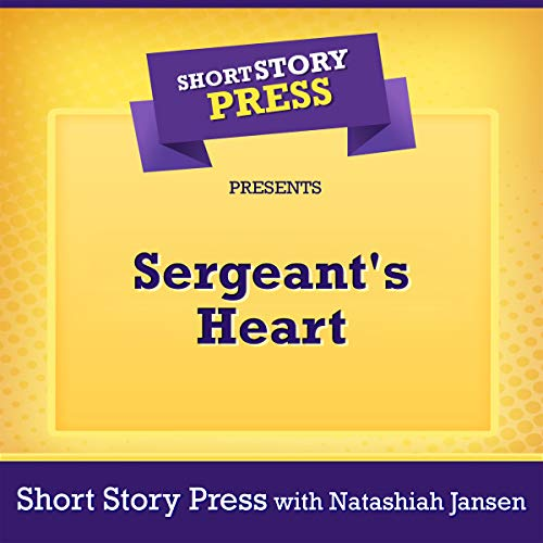 Short Story Press Presents Sergeant's Heart audiobook cover art