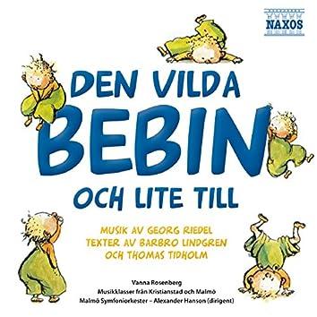 Den vilda bebin - och lite till (Musik av George Riedel, texter av Barbro Lindgren och Thomas Tidholm)