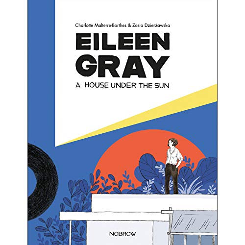 Image of Eileen Gray: A House Under The Sun