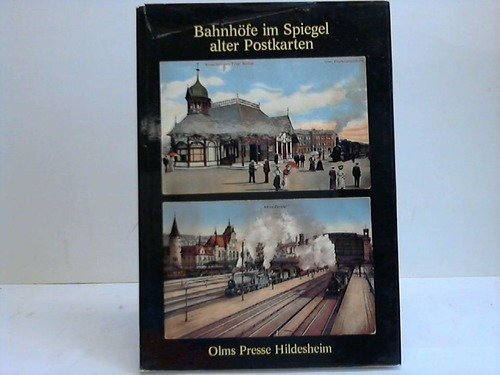 Bahnhöfe im Spiegel alter Postkarten