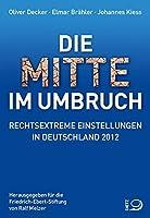 Die Mitte im Umbruch: Rechtsextreme Einstellungen in Deutschland 2012