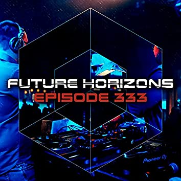 Future Horizons 333