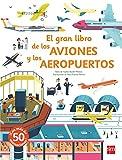 El gran libro de los aviones y los aeropuertos (El libro de...)