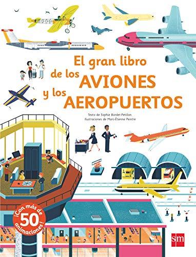 El gran libro de los aviones y los aeropuertos (Para aprender más sobre)