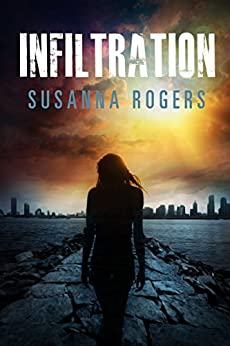 Infiltration (Infiltration Book 1) by [Susanna Rogers]