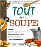 Tout sur la soupe - 300 recettes pour toutes les occasions !