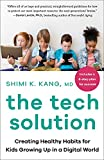 The Tech Solution: Creating Healthy Habits for Kids Growing Up in a Digital World (English Edition)