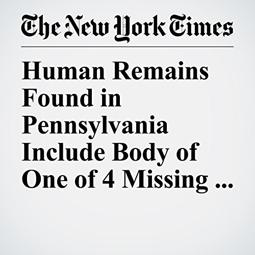 Human Remains Found in Pennsylvania Include Body of One of 4 Missing Men copertina