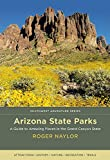 Arizona State Parks: A Guide to Amazing Places in the Grand Canyon State (Southwest Adventure Series)