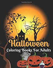 Halloween coloring books for adults: Cute witches, cats, trick or theaters, bats, haunted houses, vampires, Frankenstein, ...