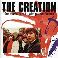 Our Music Is Red - With Purple Flashes by The Creation (1998-04-06)