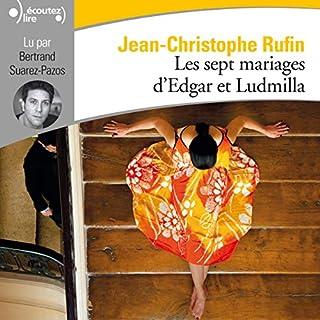 Les sept mariages d'Edgar et Ludmilla                   De :                                                                                                                                 Jean-Christophe Rufin                               Lu par :                                                                                                                                 Bertrand Suarez-Pazos                      Durée : 8 h et 41 min     8 notations     Global 4,5