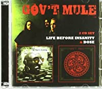 Life Before Insanity / Dose by Govt Mule (2010-05-11)