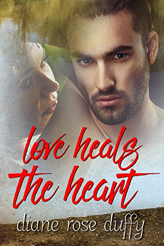 Book: Love Heals The Heart by Diane Rose Duffy