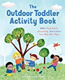 The Outdoor Toddler Activity Book: 100+ Fun Early Learning Activities for Outside Play - Krissy Bonning-Gould