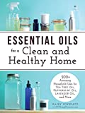 Essential Oils for a Clean and Healthy Home: 200+...