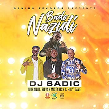 Bado Nazidi (feat. Muhanjii, Silvah Mistarish, Holy Dave)