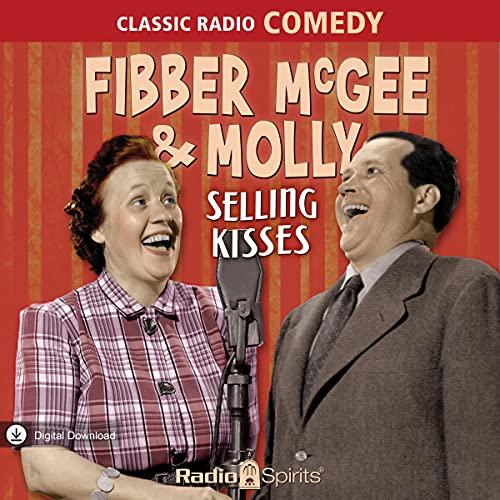 Couverture de Fibber McGee & Molly: Selling Kisses