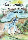 La hormiga Casilda y el Unicornio Azul