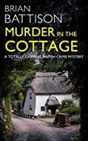 MURDER IN THE COTTAGE a totally gripping British crime mystery (Detective Jim Ashworth Book 4) (English Edition)